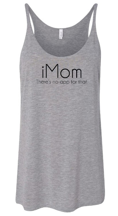 graphic relating to Imom named iMom Theres No Application For That Womens Slouchy Tank - Mother