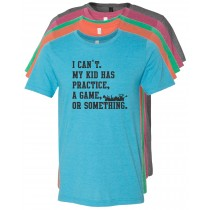 My Kid Has Practice Unisex Short Sleeve Tee