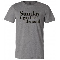 Sunday is Good For The Soul Unisex Short Sleeve Tee