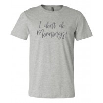 I Don't Do Mornings Short Sleeve Bundle