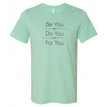 Be You Do You For You Unisex Short Sleeve Tee