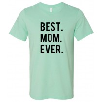 BEST. MOM. EVER. Unisex Short Sleeve Tee