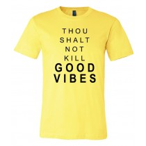 Thou Shalt Not Kill Good Vibes Unisex Short Sleeve Tee