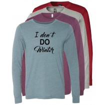 I Don't Do Winter Long Sleeve Jersey Tee