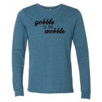 Gobble Til You Wobble Long Sleeve Jersey Tee