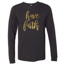Have Faith Gold Foil Long Sleeve Jersey Tee