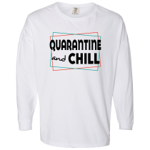 Quarantine And Chill Ringspun Cotton Drop Shoulder Long Sleeve Tee
