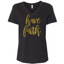 Have Faith Gold Foil Women's Relaxed V-Neck Tee