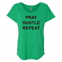 Pray Hustle Repeat Women's Triblend Dolman Shirt