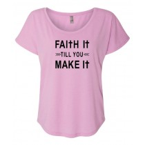 Faith It Till You Make It Women's Triblend Dolman Shirt
