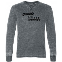 Gobble Til You Wobble Thermal Long Sleeve Tee