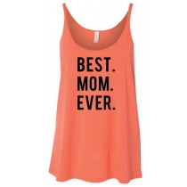 BEST. MOM. EVER. Women's Slouchy Tank