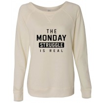 The Monday Struggle Is Real Vintage French Terry Scrimmage Pullover Sweatshirt