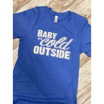Baby It's Cold Outside Unisex Tee