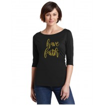 Have Faith Gold Foil Ladies Perfect Weight 3/4-Sleeve Tee