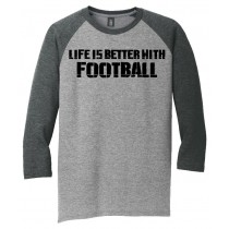 Better With Football 3/4 Tee in several colors