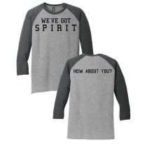We've Got Spirit 3/4 Tee in several colors