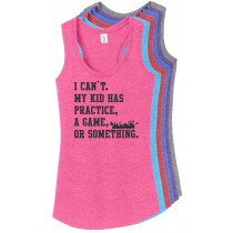 My Kid Has Practice Ladies Racerback Tank