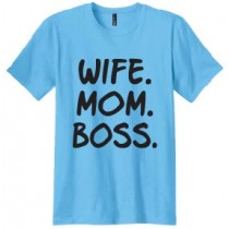 Wife. Mom. Boss. Unisex Short Sleeve Tee in 4 Colors