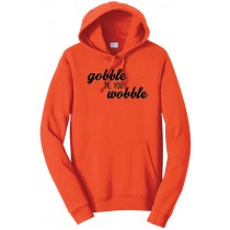 Gobble Til You Wobbler Basic Hoodie in Adult