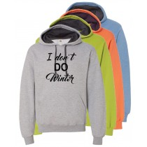 I Don't Do Winter Hooded Pullover Sweatshirt