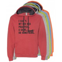 My Kid Has Practice Hooded Pullover Sweatshirt